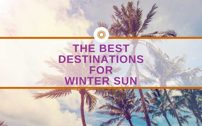 Top 20 winter sun destinations for Top winter sun destinations